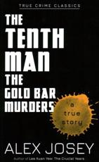The Tenth Man: The Gold Bar Murders