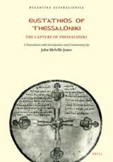 9789959363497 - John Melville Jones (editor and translator): Eustathios of Thessaloniki: The Capture of Thessaloniki - كتاب