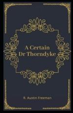 A Certain Dr Thorndyke Illustrated