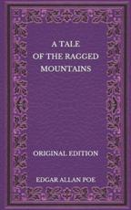 A Tale of the Ragged Mountains - Original Edition