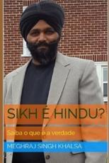 Sikh É Hindu? - Meghraj Singh Khalsa, Parhlad-Singh Ahluwalia (editor), Parhlad-Singh Ahluwalia (photographer)