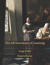 The Advancement of Learning: Large Print