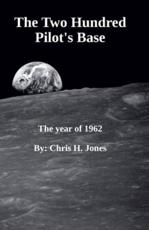 The Two Hundred Pilot's Base - The Year of 1962