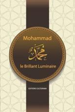 Mohammad   : le Brillant Luminaire - TEMSAMANI Chebagouda, Abdelhamid