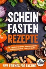 Scheinfasten Rezepte - Friends For Fasting (author)