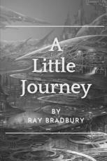 A Little Journey: Original Classics and Annotated