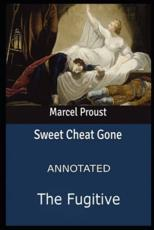The Sweet Cheat Gone (The Fugitive) ANNOTATED