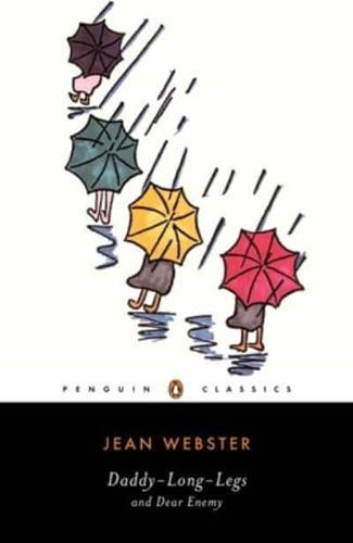 Daddy Long Legs: And, Dear Enemy by Jean Webster, Elaine Showalter...