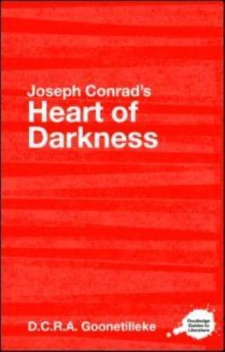 Joseph Conrad's  Heart of Darkness : A Routledge Study Guide by Dcra...