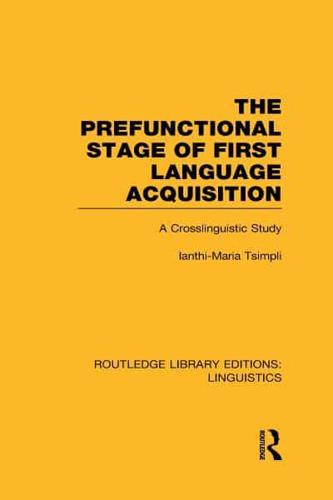 The Prefunctional Stage of First Language Acquistion: A Crosslinguistic Study...