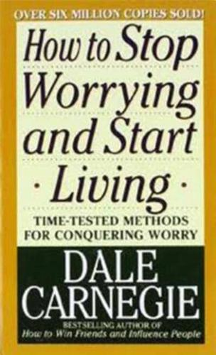 How to Stop Worrying and Start Living by Dale Carnegie (Paperback, 1990)