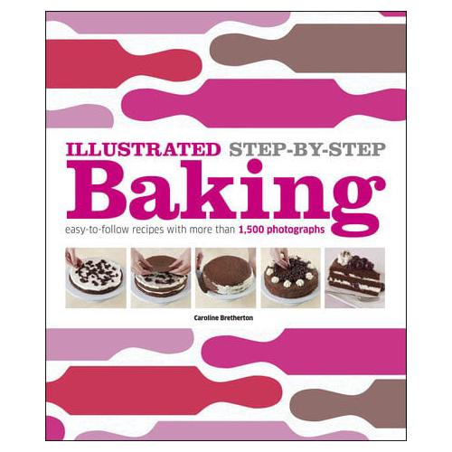 Illustrated Step-By-Step Baking by DK (Hardback)