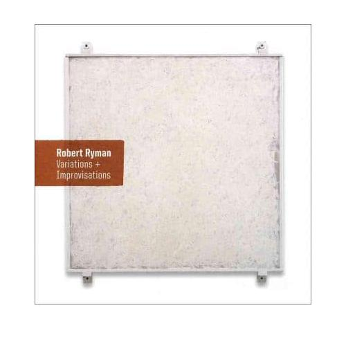 Robert Ryman: Variations and Improvisations by Phillips Collection...