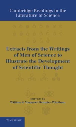 Cambridge Readings in the Literature of Science: Being Extracts from the...