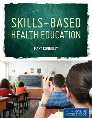 Skills Based Health Education by Mary Connolly (Hardback, 2010)