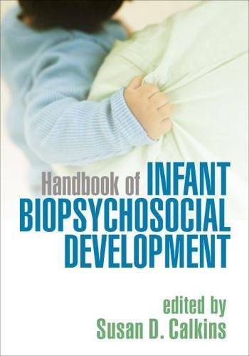 Handbook of Infant Biopsychosocial Development by Guilford Publications...