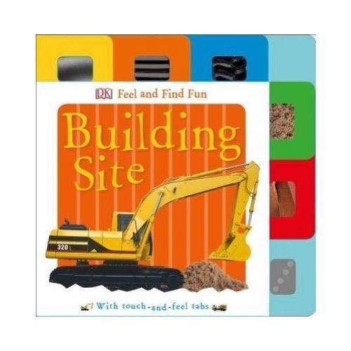 Feel and Find Fun: Building Site by DK Publishing, Clare Lloyd, DK (Board...