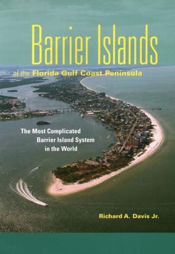 Barrier Islands of the Florida Gulf Coast Peninsula by Dr Richard a Davis...