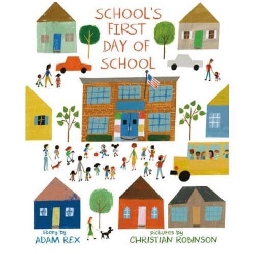 School's First Day of School by Adam Rex, Christian Robinson (Hardback, 2016)