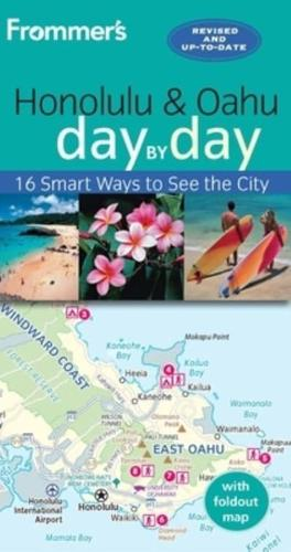 Frommer's Honolulu and Oahu Day by Day by Jeanette Foster (Paperback, 2013)