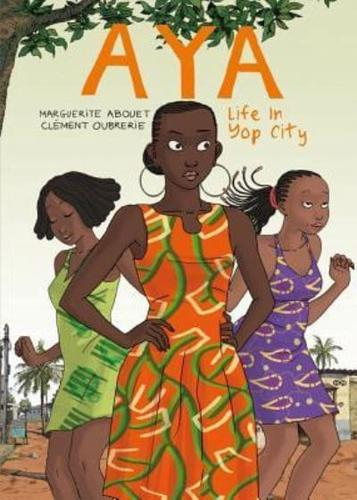Aya: Life in Yop City: Book 1 by Marguerite Abouet, Clement Oubrerie...