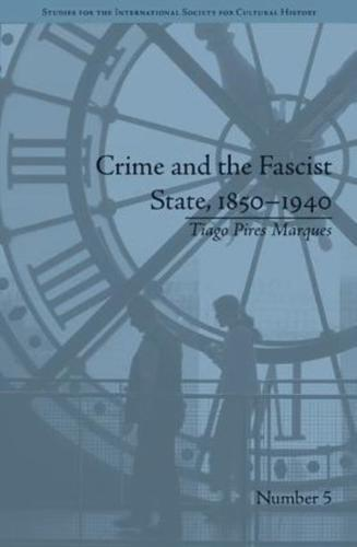 Crime and the Fascist State, 1850-1940 by Tiago Pires Marques (Hardback, 2013)