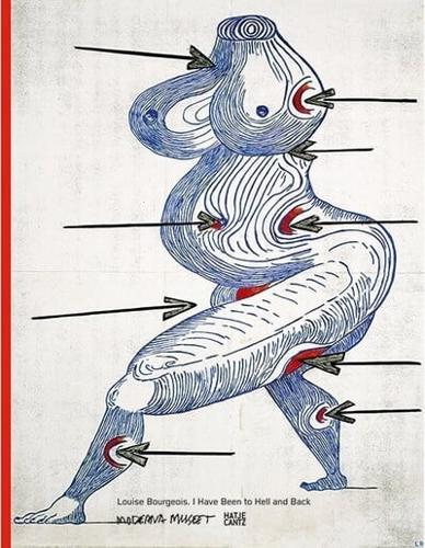 Louise Bourgeois: I Have Been to Hell and Back by Hatje Cantz (Paperback, 2015)